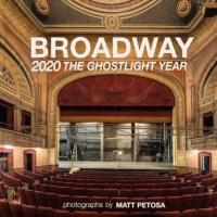Matt Petosa Releases Book of Photographs BROADWAY 2020 THE GHOSTLIGHT YEAR Album