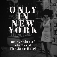 ONLY IN NEW YORK: AN EVENING OF STORYTELLING is Coming To The Jane Hotel Photo
