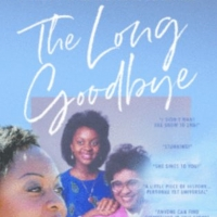 THE LONG GOODBYE Will Open at the Whitefire Theatre