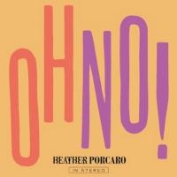 Heather Porcaro Shares New Single 'OH NO!' Photo