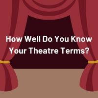 Quiz: How Well Do You Know Your Theatre Terms? Photo