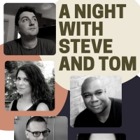 Roaring Epiphany Production Company Presents A NIGHT WITH STEVE AND TOM Photo