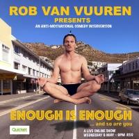 BWW Interview: Rob Van Vuuren talks ENOUGH IS ENOUGH and performing in lockdown