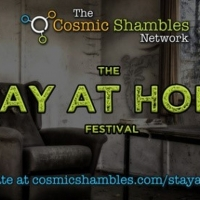 The Cosmic Shambles Network Presents STAY AT HOME FESTIVAL Photo