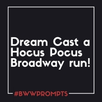 BWW Prompts: Our Readers Dream Cast a Hocus Pocus Broadway Adaptation! Photo