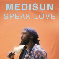 Medisun Releases New Song & Video 'Speak Love' Photo