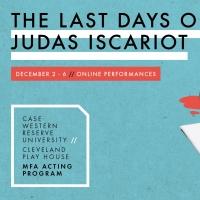 CWRU/CPH MFA Acting Program Presents THE LAST DAYS OF JUDAS ISCARIOT Photo