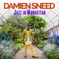 Damien Sneed Releases New CD, JAZZ IN MANHATTAN