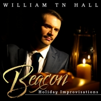 BWW CD Review: With BEACON: HOLIDAY IMPROVISATIONS William TN Hall Embodies Every Emo Photo