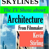 Filmmaker Kevin Stirling Launches New TV Pilot SKYLINES Starring Architecture