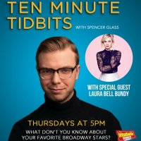 WATCH: Ten Minute Tidbits with Spencer Glass and Guest Laura Bell Bundy - Live at 5pm Photo