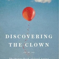 TCG Publishes DISCOVERING THE CLOWN, Or The Funny Book Of Good Acting Photo