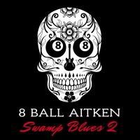 Aussie Swamp Blues Guitarist 8 Ball Aitken To Release New Album April 24 Photo