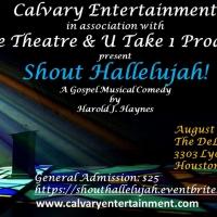 Calvary Entertainment, Encore Theatre & U Take 1 Productions Present SHOUT HALLELUJAH! Photo