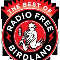 BWW Previews: Best Of Radio Free Birdland Debuts December 31 Photo