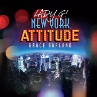 BWW Feature: Singer-Songwriter Grace Garland Releases New Single NEW YORK ATTITUDE And Att Photo