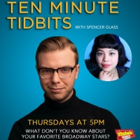 WATCH: Ten Minute Tidbits with Spencer Glass and Guest Eva Noblezada - Live at 5pm ET Photo