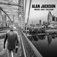 Alan Jackson Will Release New Album 'Where Have You Gone' Photo