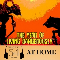 WATCH: THE YEAR OF LIVING DANGEROUSLY on #54BelowAtHome at 6:30pm! Photo