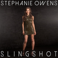 Stephanie Owens Announces Pre-Sale for Upcoming Single, 'Slingshot'