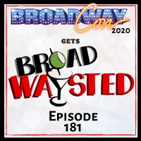 The Broadwaysted Podcast Visits Friends at BroadwayCon 2020