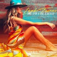 Leah Turner Releases the Official Music Video for 'Once Upon a Time in Mexico' Photo