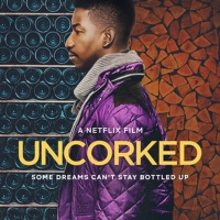 VIDEO: Netflix Releases the Trailer for UNCORKED Video