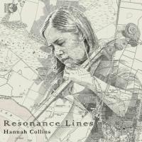 Sono Luminus Releases Cellist Hannah Collins' RESONANCE LINES