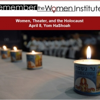 Remember the Women Institute Presents Presents WOMEN, THEATRE, AND THE HOLOCAUST Photo