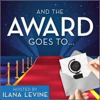 Ilana Levine Launches New Podcast AND THE AWARD GOES TO...; Listen to the First Episo Photo