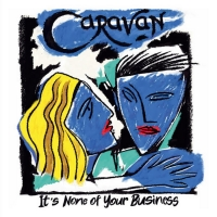 Prog Legends Caravan Announce the Release of Their New Album 'It's None Of Your Busin Photo