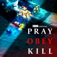 HBO Documentary Films' Five-Part Series PRAY, OBEY, KILL Debuts April 12 Photo