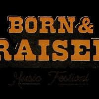 Born & Raised Music Festival Announces 2021 Inaugural Lineup Photo