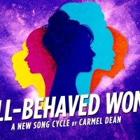 BWW REVIEW: Carmel Dean's WELL-BEHAVED WOMEN Raises The Roof As The Stories Of Signif Photo