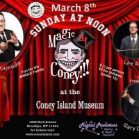 MAGIC AT CONEY!!! Announces Performers for The Sunday Matinee, March 8