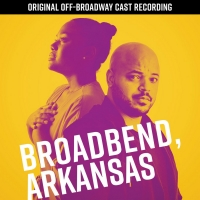 Original Off-Broadway Cast Recording of BROADBEND, ARKANSAS is Now Available on CD Album