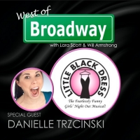 The 'West of Broadway' Podcast Welcomes LITTLE BLACK DRESS Co-Writer, Star Danielle T Photo