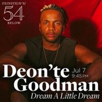 Deon'te Goodman to Present DREAM A LITTLE DREAM at Feinstein's/54 Below Photo