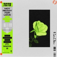 TCTS Drops New Single 'Not Ready For Love' Featuring Maya B