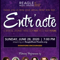 Reagle Theatre Will Present Virtual Fundraiser, ENTR'ACTE: A MUSICAL JOURNEY FROM OUR Photo