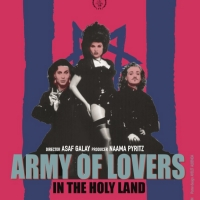Queer Music Doc ARMY OF LOVERS IN THE HOLY LAND in Virtual Cinema Sept. 11 Photo