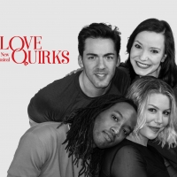 LOVE QUIRKS, A Musical Fable Will Run Off-Broadway At St. Luke's Theater