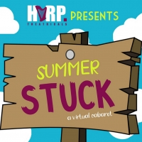 HARP Theatricals To Present SUMMER STUCK: A Virtual Cabaret Photo