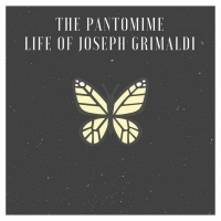 THE PANTOMIME LIFE OF JOSEPH GRIMALDI Will Open At The Kenneth Moore Theatre Photo
