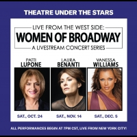 Theatre Under the Stars Offers Livestream Concert Series Featuring Patti LuPone, Laur Photo