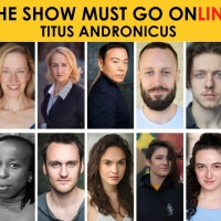 Full Cast Announced for THE SHOW MUST GO ONLINE's Live Streamed Reading of TITUS ANDR Photo