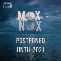 Brown Box Theater Project Postpones MOX NOX To 2021 Photo