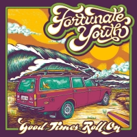 Fortunate Youth Announces New Album 'Good Times (Roll On)' Photo
