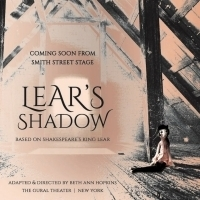 Smith Street Stage Brings New Adaptation of KING LEAR Off-Broadway