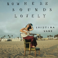 Cristina Vane's Fiery Debut 'Nowhere Sounds Lovely' Out April 2nd Photo